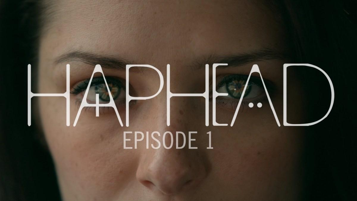 """Die Webserie """"Haphead"""" beginnt und hier sind die ersten beiden Folgen"""
