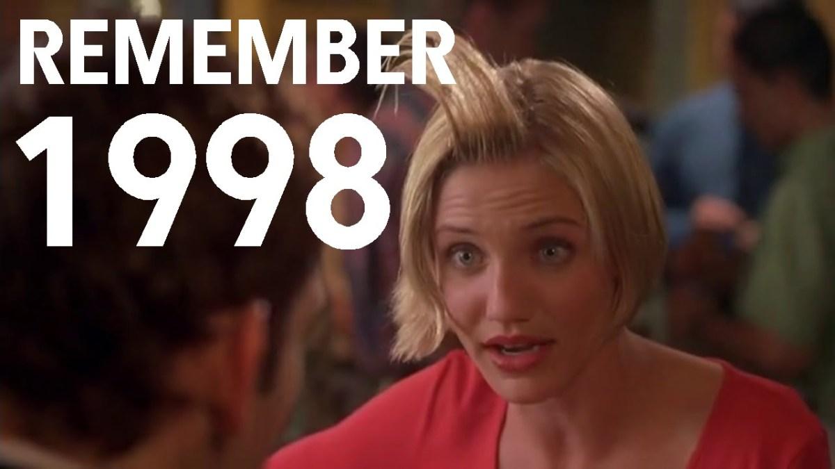 Remember 1998?