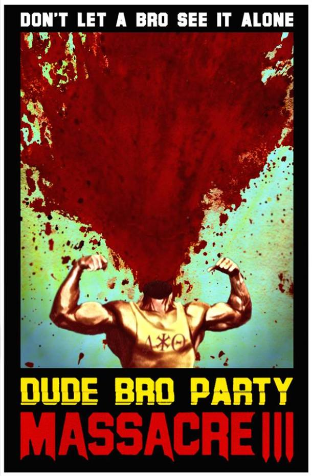 Dude-Bro-Party-Massacre-III-Poster-610x928[1]