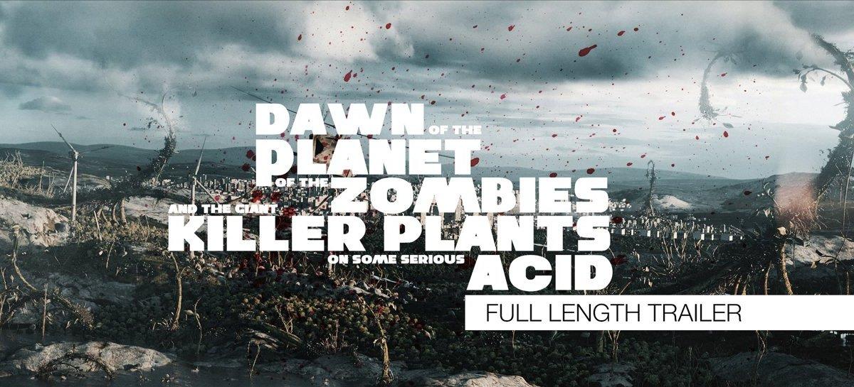 "Der Trailer zu ""Dawn of the Planet of the Zombies and the Giant Killer Plants on some Serious Acid"" verspricht mir leider viel zu viel…"