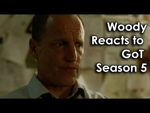 """True Detective"": Woody Harrelson reacts to season 5 of ""Game of Thrones"" (SPOILER!)"