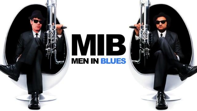 """""""MIB: Men In Blues"""""""