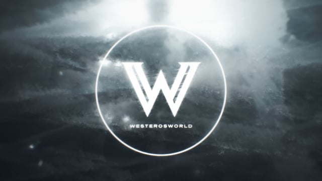 Westworld * Game of Thrones