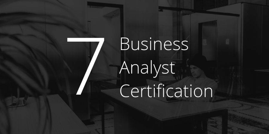 7 best business analyst certification