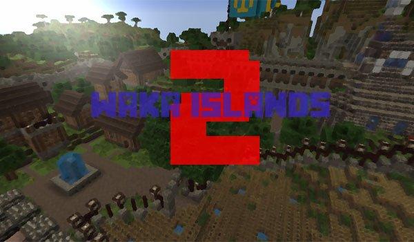 Waka Islands 2 Map for Minecraft 1.8