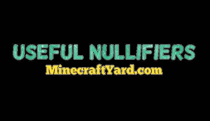 Useful Nullifiers 1.14/1.13.2/1.12.2/1.11.2