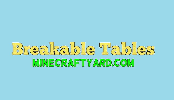 Breakable Tables 1.16.5/1.15.2