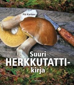 Kirja: Suuri herkkutattikirja (Pål Karlsen)