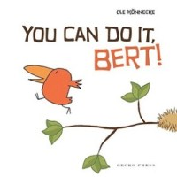 You Can Do It, Bert by Ole Konnecke