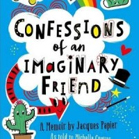 Confessions of An Imaginary Friend: A Memoir by Jacques Papier, as told to Michelle Cuevas
