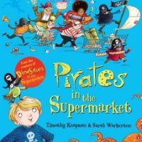Pirates in the Supermarket by Timothy Knapman, illustrated by Sarah Warburton