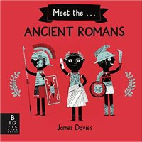 Meet the...Ancient Romans by James Davies