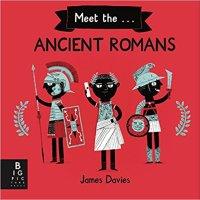 Meet the...Ancient Romans by James Davies