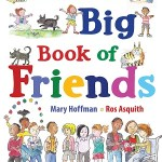The Great Big Book of Friends by Mary Hoffman and Ros Asquith
