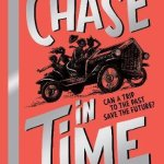 A Chase in Time by Sally Nicholls, illustrated by Brett Helquist