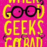When Good Geeks Go Bad: A Q&A with author Catherine Wilkins
