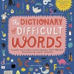 The Dictionary of Difficult Words by Jane Solomon, illustrated by Louise Lockhart