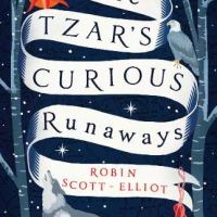 The Tzar's Curious Runaways by Robin Scott-Elliot