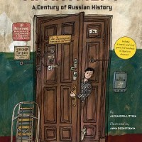 The Apartment: A Century of Russian History by Alexandra Litvina, illustrated by Anna Desnitskaya