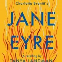 Charlotte Bronte's Jane Eyre: A Retelling by Tanya Landman