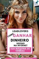 Leadlovers como ganhar dinheiro rapido na internet