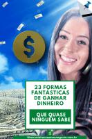 Como ganhar dinheiro 23 formas fantasticas