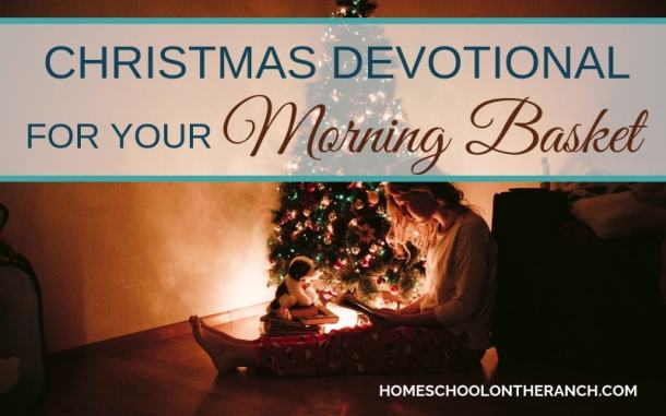 Christmas devotional for your morning basket