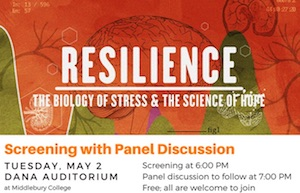 Resilience Screening - The Biology of Stress and the Science of Hope @ Dana Auditorium, Middlebury College