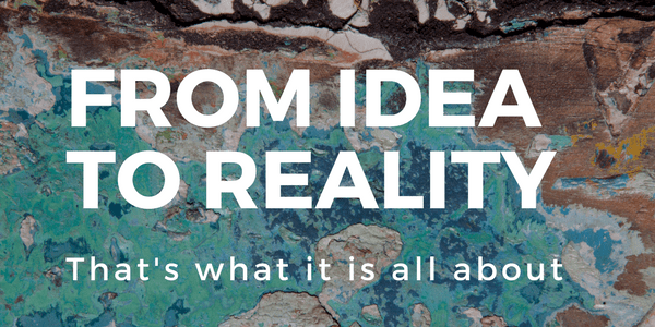 Quote: from idea to reality, that's what it's all about
