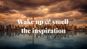 City skyline with quote 'wake up and smell the inspiration'