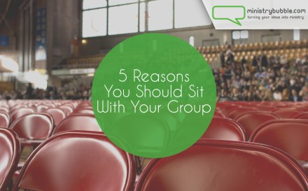5 Reasons You Should Sit With The Group | Ministry Bubble