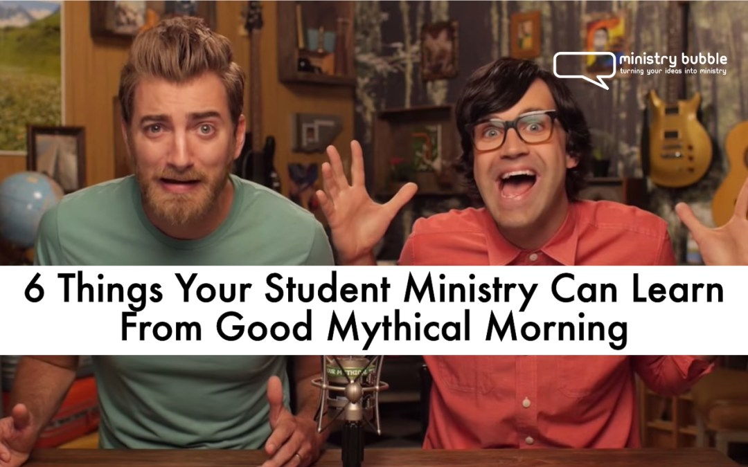 6 Things Your Student Ministry Can Learn From Good Mythical Morning