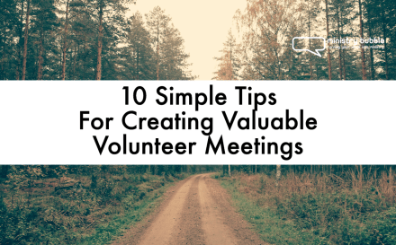 10 Simple Tips For Creating Valuable Volunteer Meetings | Ministry Bubble