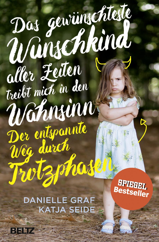 """Buchcover von """"Das gewünschteste Wunschkind aller Zeiten treibt mich in den Wahnsinn."""""""