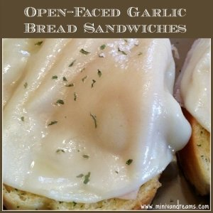 open faced garlic bread sandwiches via mini van dreams