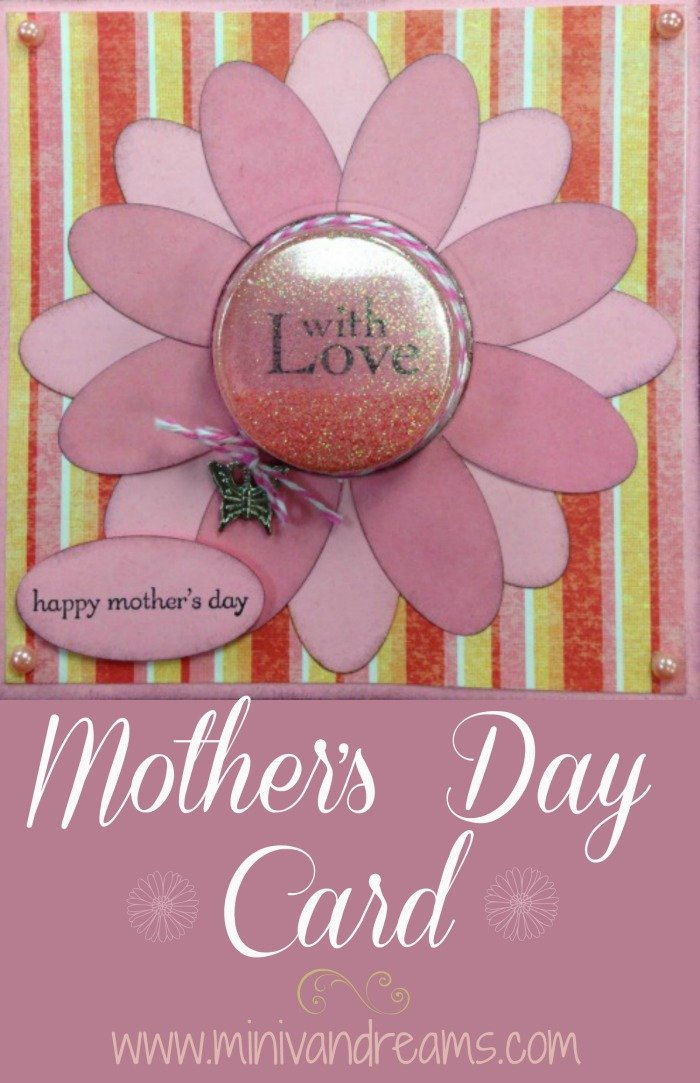 Mother's Day Card via Mini Van Dreams #cardmaking #scrapbooking #papercrafts
