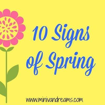 10 Signs of Spring | Mini Van Dreams