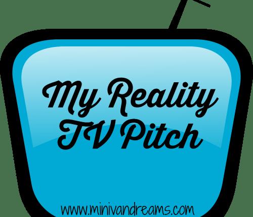My Reality TV Pitch | Mini Van Dreams