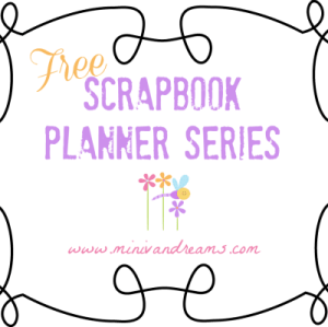 Free Scrapbook Planner Series | Mini Van Dreams