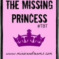 The Missing Princess {REPOST} #TBT | Mini Van Dreams