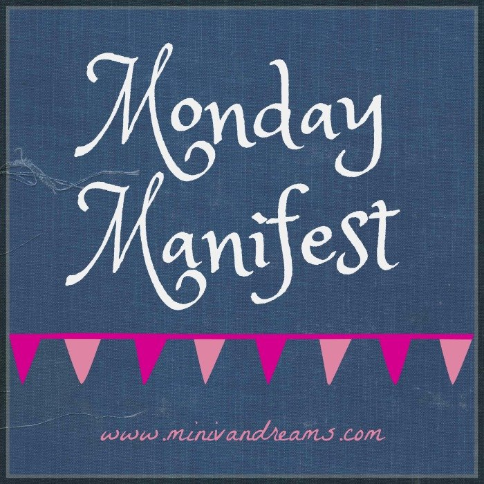 Monday Manifest: My Week Off| Mini Van Dreams