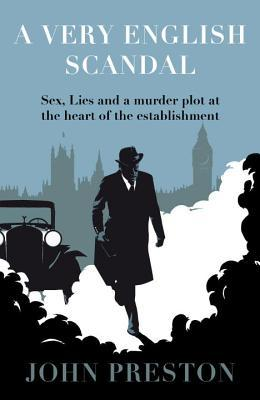 Best summer books for 2016 - A Very English Scandal: Sex, Lies and a Murder Plot at the Heart of the Establishment by John Preston
