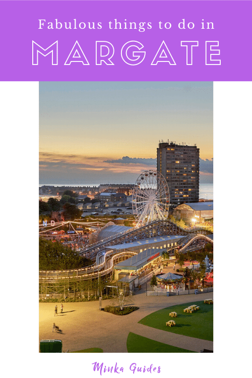 Fabulous things to do in Margate | Minka Guides