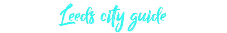 Leeds city guide