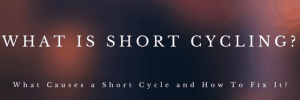 What is Short Cycling
