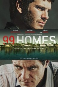 Watch 99 Homes (2015) Full Movie Online Free