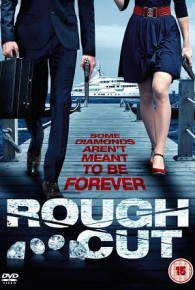 Watch Rough Cut (2015) Full Movie Online Free