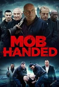 Watch Mob Handed (2016) Full Movie Streaming Online Free