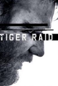 Tiger Raid (2016) Full Movie Online Free