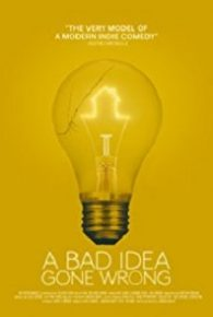 Watch A Bad Idea Gone Wrong (2017) Full Movie Online Free